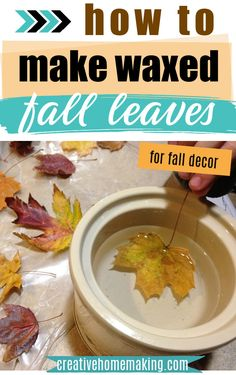 How to make waxed fall leaves for fall and autumn decor. Easy waxed fall leaves craft! #creativehomemaking Leaf Crafts, Fall Crafts, Decor Crafts, Holiday Crafts, Decor Diy, Decor Ideas, Diy Crafts, Wall Decor, Craft Ideas