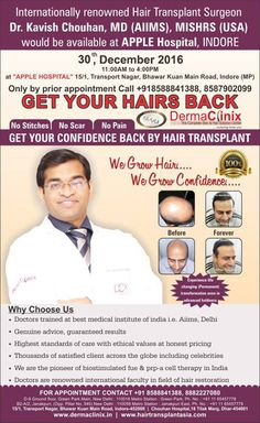 Dr. Kavish Chouhan would be available for hair & skin consultations in Indore on 30th dec (1:30-5pm) at APPLE HOSPITAL, 15/1 Transport nagar, Bhawar kua main road. For appointment call at +918588841388, +918587902099