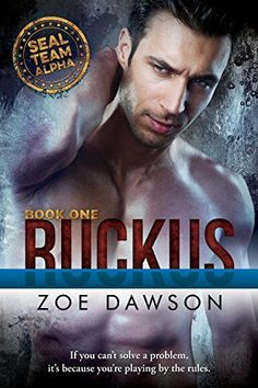 """About Ruckus by Zoe Dawson For U. Navy SEAL, Bowie """"Ruckus"""" Cooper, going on a mission into the most dangerous place on earth wasn't new, neither wer Team Alpha, Alpha Male, Book Club Books, Book 1, Books To Read, Contemporary Romance Books, Navy Seals, Free Books, Book Lovers"""