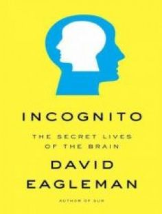 Incognito: The Secret Lives of the Brain - Free eBook Online