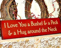 I Love You a Bushel and a Peck and a Hug by thecountrysignshop