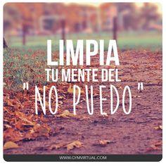 Frases Positivas: Limpia Tu Mente - https://alegrar.me/frases-positivas-frases-motivadoras/