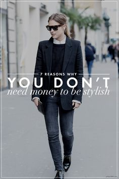 7 Reasons why you don't need money to be stylish!