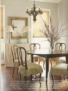 Country Home Feature 2. MIX MOODS. Take the edge off the formality by adding the slip covers on the seats & console & adding the distresed wood mirror. Interior Design Inspiration