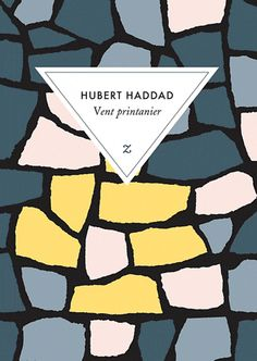 Vent printanier - Hubert Haddad