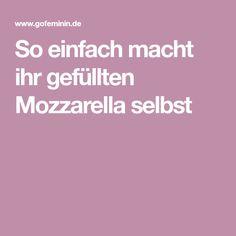 So einfach macht ihr gefüllten Mozzarella selbst
