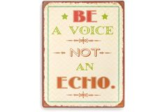 Wohn-Guide Schild Be a voice not an echo, Shabby Chic  Creme