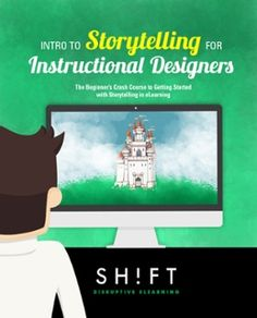Free Crash Course: Intro to Storytelling for Instructional Designers