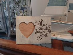 Just A Small Town Girl  / Just Small Town Girls Rustic Engraved Wood Heart Picture Photo Frame / Country Girl / Cowgirl