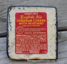 What's Good at Trader Joe's?: Trader Joe's English Ale Cheddar Cheese with Mustard Milk And Cheese, Cheddar Cheese, Vernal Equinox, Whats Good, Trader Joe's, Grubs, Yummy Eats, Whole Food Recipes, Mustard