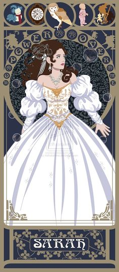 "Sarah from the film Labyrinth: ""You have no power over me"". Art Nouveau non-Disney princesses by Susana Polo at  http://www.themarysue.com/art-nouveau-heroines/#5"