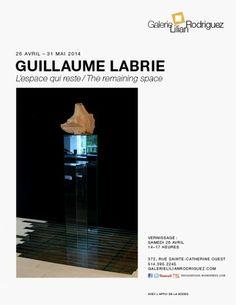 Guillaume-LaBrie, L'espace qui reste. Jusqu'au 31 mai 2014. www.galerielilianrodriguez.com