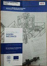 Título: Gestión del Diseño Mecánico // Autor : Fernández Rico, José Esteban // Editor: Buenos Aires : INTI, 2012 // Signatura Top : DISEÑO INDUSTRIAL Caja 7