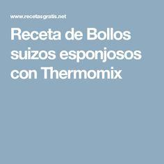Receta de Bollos suizos esponjosos con Thermomix
