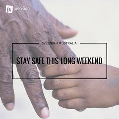 To all our family, friends, customers and partners in WA, stay safe this long weekend. #precisionindustries #pi #labourday #longweekend