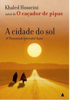 DO MESMO AUTOR DE O CAÇADOR DE PIPAS , A CIDADE DO SOL.