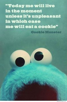 http://thingsmybellylikes.files.wordpress.com/2013/10/inspirational-cookie-monster.jpg