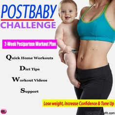 14 Day Workout Plan   For Losing BABY WEIGHT      2-Week Postpartum Challenge  Home Workouts  Diet Tips  Workout Videos  Support      The Postpartum Mom 14 Day  Home Workout Plan  {FREE}    Workout videos included