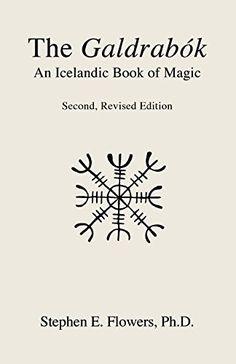 The Galdrabok - Stephen E Flowers - Häftad Sigil Magic, Magic Symbols, Magic Spells, Sacred Symbols, Magick Book, Witchcraft, Reading Lists, Book Lists, Reading Goals