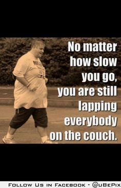 No matter how slow you are going…