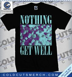 "Nothing ""Get Well"" Shirt"