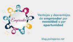Tienes una idea de negocio? hay una gran diferencia entre #Emprender por necesidad o por oportunidad , mira las #ventajas y #desventajas en este #post! http://jesicaperez.net