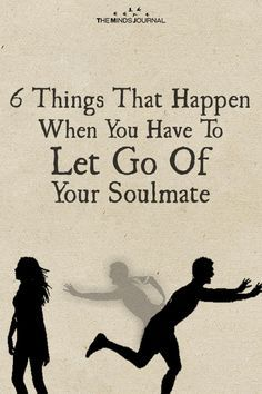 6 Things That Happen When You Have To Let Go Of Your Soulmate - https://themindsjournal.com/6-things-that-happen-when-you-have-to-let-go-of-your-soulmate/