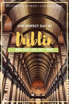 How to spend one perfect day in Dublin, Ireland - 10 things you must do, see, eat, and drink. Dublin travel guide, Dublin city guide, Things to do in Dublin, Must-sees in Dublin, Ireland Travel