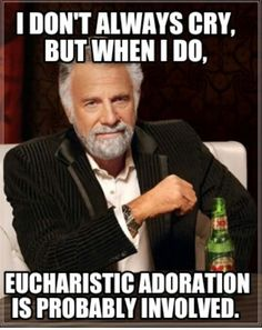 ...Eucharistic Adoration is probably involved.