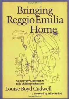 Bringing Reggio Emilia Home: An Innovative Approach to Early Childhood Education (Early Childhood Education Series) by Louise Boyd Cadwell Reggio Inspired Classrooms, Reggio Classroom, Preschool Classroom, Kindergarten, Early Childhood Education Degree, Reggio Emilia Approach, Inspired Learning, Teacher Books, Play Based Learning
