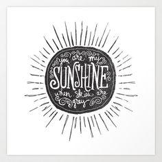 You Are My Sunshine by Matthew Taylor Wilson inspirational quote word art print motivational poster black white motivationmonday minimalist shabby chic fashion inspo typographic wall decor