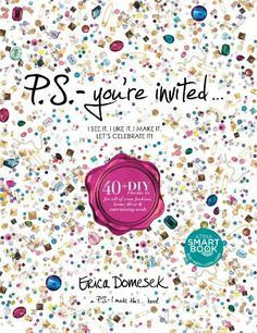 For your favorite hostess: P.-You're Invited: Projects for All of Your Fashion, Home Décor & Entertaining Needs, by Erica Domesek Schuster, Lets Celebrate, Celebrate Life, Youre Invited, Book Gifts, So Little Time, Decoration, Craft Stores, Gift Guide