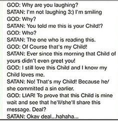 I love god so boom in your face Satan Faith Quotes, True Quotes, Bible Quotes, Bible Verses, Funny Quotes, Qoutes, God Loves Me, Jesus Loves Me, Why Are You Laughing