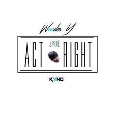 Act Right - WxNDER y x J.Pride x K¥NG by WxNDER y | Free Listening on SoundCloud
