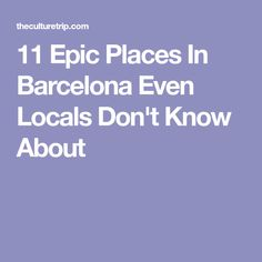 11 Epic Places In Barcelona Even Locals Don't Know About
