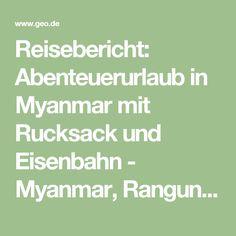 Reisebericht: Abenteuerurlaub in Myanmar mit Rucksack und Eisenbahn - Myanmar, Rangun - GEO-Reisecommunity