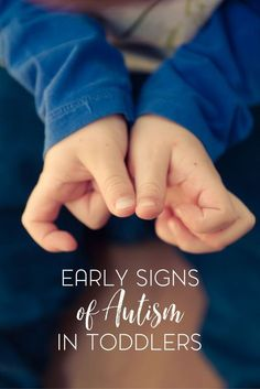 Autism will often manifest early in toddlers. Here are just some of the signs to look for.