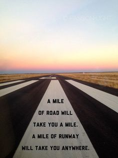 Original photograph with the popular pilot quote A mile of road will take you a mile, a mile of runway will take you anywhere. Location: Tucamcari, New Mexico This print is made using archival-grade paper or canvas (depending on which option you choose). We use the most #aviationpilotquotes