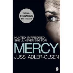 Mercy (The Keeper of Lost Causes) (The first book in the Department Q series) A novel by Jussi Adler-Olsen I Love Books, Books To Read, My Books, Olsen, Book 1, The Book, Crime Fiction, Reading Rainbow, Page Turner