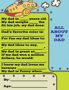#4 Dad-Libs: This project would be great for the younger ones to do! Help them fill out this cute mad-lib type questionnaire all about their daddy. Afterwards, you could put it in a frame for dad to hang in his office.