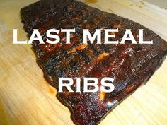 Last meal ribs. The website is filled with smoking and rib recipes.