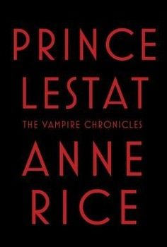 "Before ""Prince Lestat"", catch-up with ""The Vampire Chronicles"""