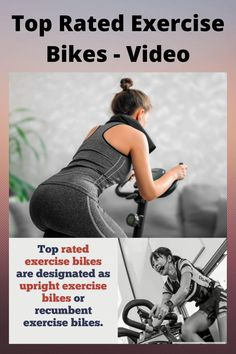 Top rated exercise bikes are designated as upright exercise bikes or recumbent exercise bikes. Riding a stationary bike is one of the easiest ways to stay in shape, and you can ride while watching television or listening to the radio.