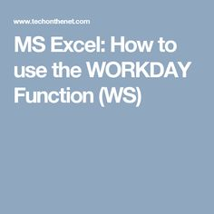 MS Excel: How to use the WORKDAY Function (WS)