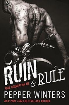 Ruin & Rule (Pure Corruption MC #1) by Pepper Winters