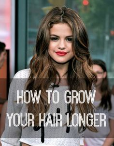 How to Grow Your Hair Longer Black To Blonde Hair, Brown Hair, Brunette Hair, Selena Gomez Hair, Long Layered Haircuts, Layered Hairstyles, Messy Hairstyles, Back To School Hairstyles, Celebrity Beauty