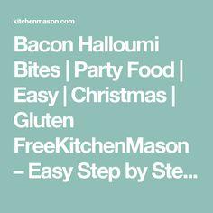 Bacon Halloumi Bites | Party Food | Easy | Christmas | Gluten FreeKitchenMason – Easy Step by Step Recipes