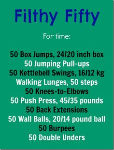Filthy Fifty CrossFit Workout ~ there is nothing easy about this.  at all.