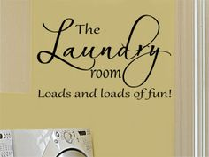 Laundry Room Decal  The Laundry Room Loads by RoyceLaneCreations, $18.00