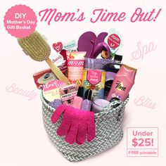 DIY Mother's Day Gift Basket – Mom's Time Out! Under $25 with free printable